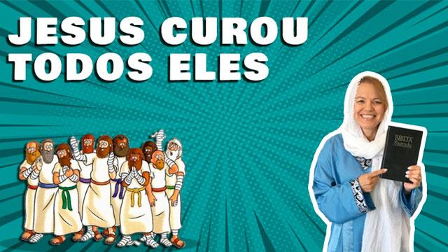 Parábola de Jesus | Os 10 leprosos