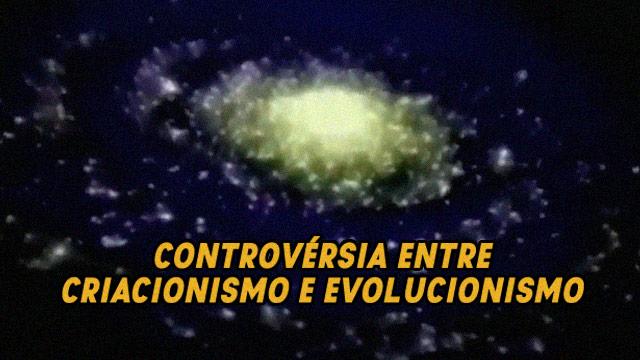 Controvérsia entre criacionismo e evolucionismo
