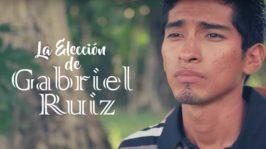 La Elección de Gabriel Ruiz