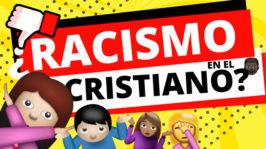 ¿Racismo cristiano?