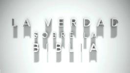 La Verdad Sobre La Bíblia Sagrada