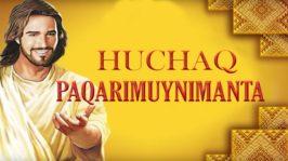 Huchaq Paqarimuynimanta