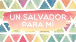Un Salvador para mi