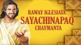 Raway Iglesiata Sayachinapaq Chaymanta