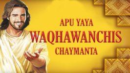 Apu Yaya Waqhawanchis Chaymanta