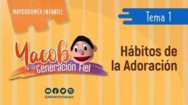 Hábitos que se desarrollan en la adoración