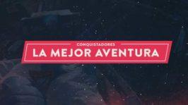 Conquistadores – La mejor aventura