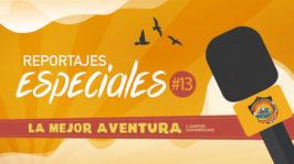 Ep.13 | Los Dinosaurios del Campori – Reportajes Especiales