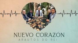 Canto tema Renacidos: Nuevo Corazón