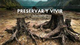 Preservar y Vivir Parte 2