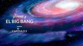 Genesis y el Big Bang
