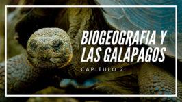 Biogeografía y las Galápagos