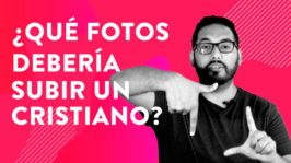 """""""Bad Selfie"""" ¿Qué fotos debería subir un cristiano?"""
