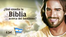 L17 – ¿Qué enseña la Biblia acerca del bautismo?