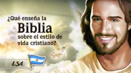 L18 – ¿Qué enseña la Biblia sobre el estilo de vida cristiano?