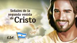L6 – Señales de la Segunda Venida de Cristo