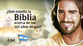 L7 – ¿Qué enseña la Biblia acerca de los mil años de paz?