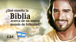 L8 – ¿Qué enseña la Biblia acerca de un nuevo mundo de felicidad?