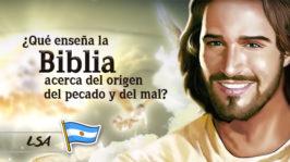 L9 – ¿Qué enseña la Biblia acerca del origen del pecado y del mal?