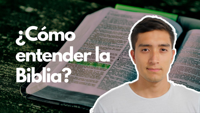 ¿Cómo entender la Biblia?