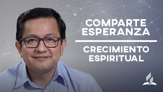 Comparte Esperanza – Crecimiento Espiritual