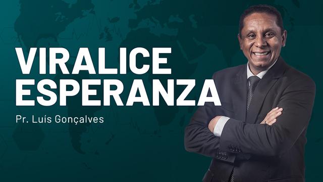 Viralice Esperanza Pr. Luis Gonçalves