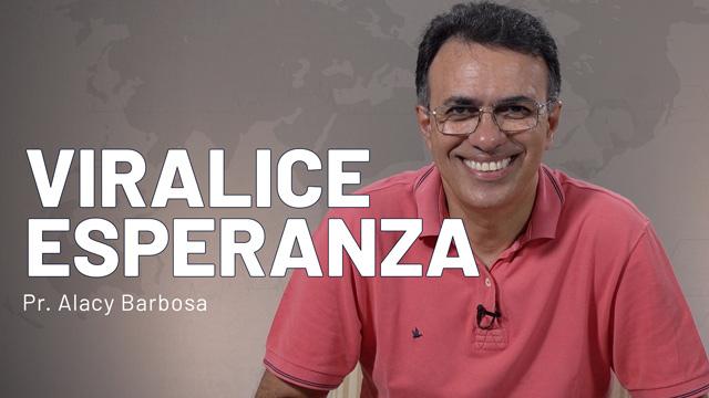 Viralice Esperanza Pr. Alacy Barbosa