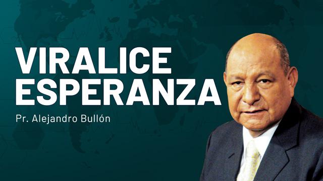 Viralice Esperanza Pr. Alejandro Bullón