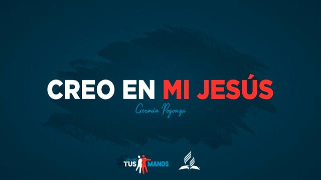 Creo en mi Jesús