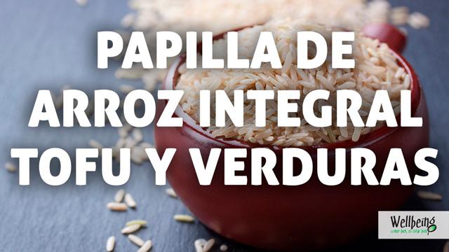Papilla de arroz integral, tofu y verduras