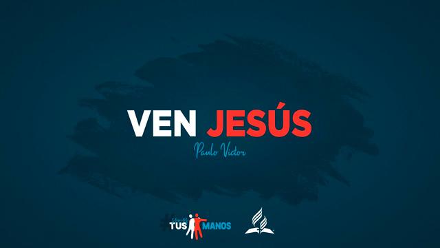 Ven Jesús