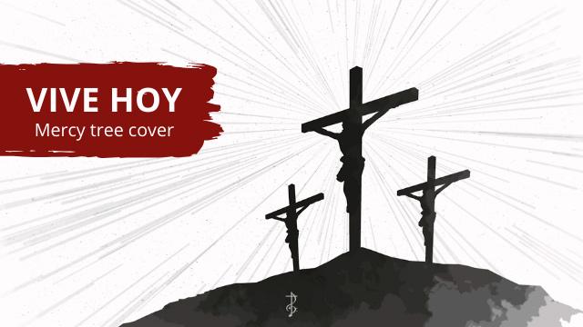 Vive hoy – Mercy Tree