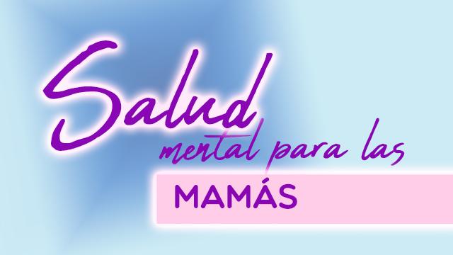 Salud mental para las mamás
