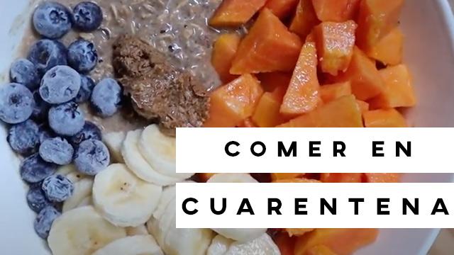 Vlog – Qué como en un día de cuarentena