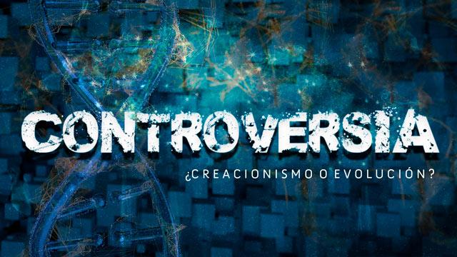 Controversia: ¿Creacionismo o evolución?