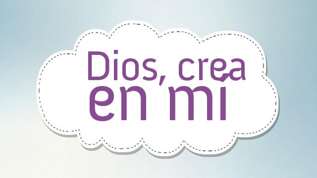 Dios crea en mi
