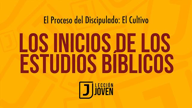Los inicios de los estudios bíblicos