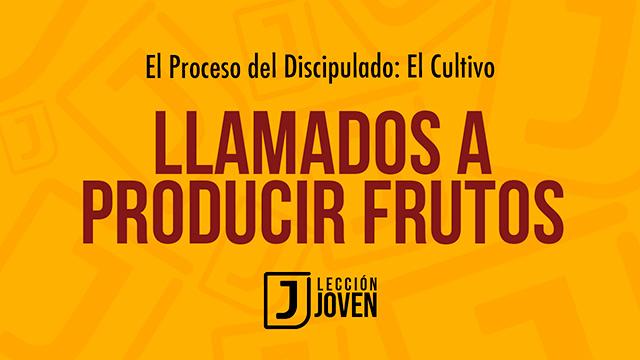 Llamados a producir frutos