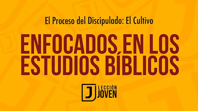 Enfocados en los estudios bíblicos