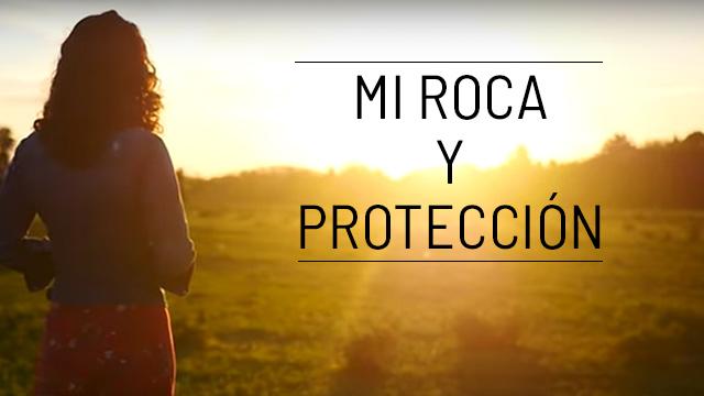 Mi roca y protección