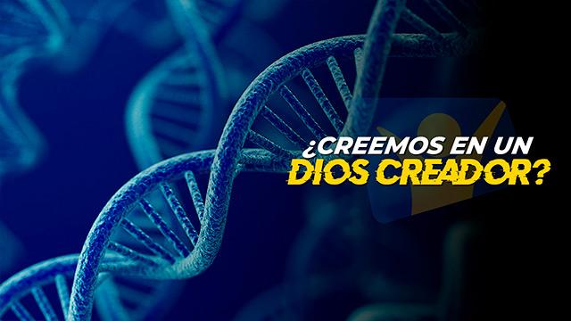 ¿Creemos en un Dios Creador?