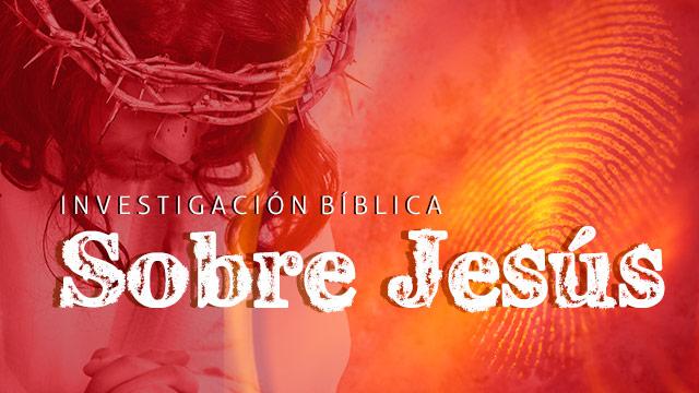 Investigación bíblica sobre Jesús