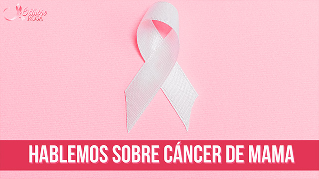 Hablemos de cáncer de mama