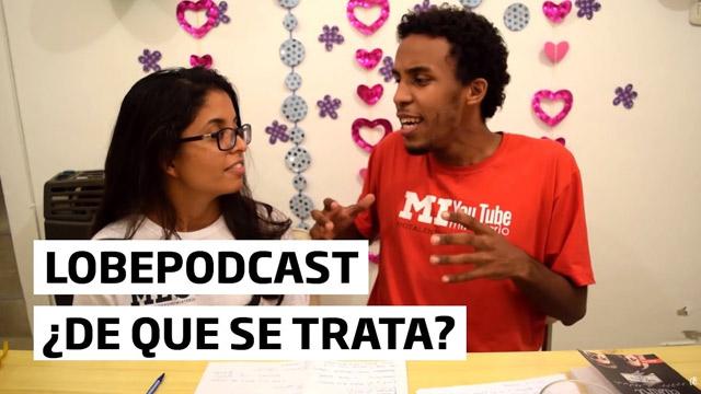 ¿Qué es LOBEpodcast?
