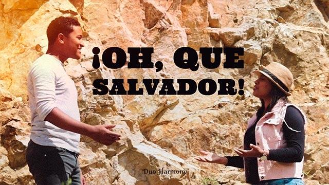 ¡Oh, que Salvador!