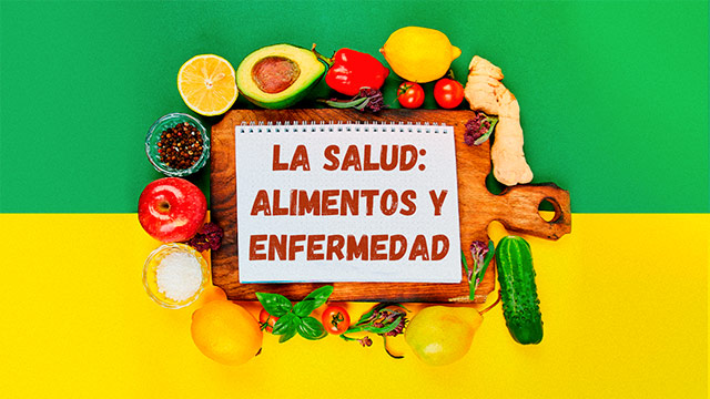 La Salud La Alimentacion La Enfermedad