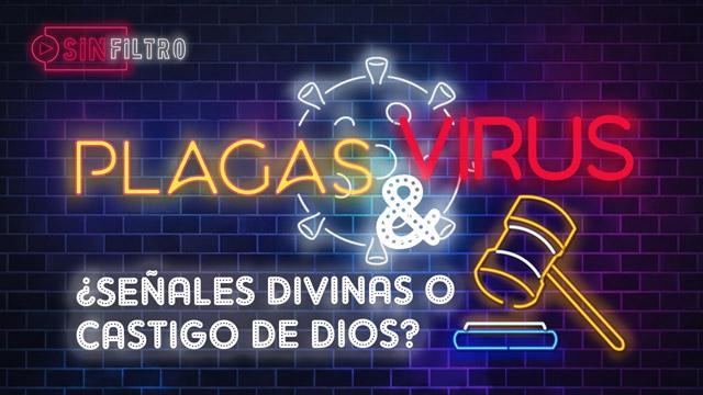 Plagas y virus. ¿Señales divinas o castigo de Dios?