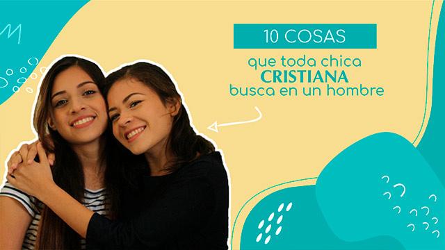 10 cosas que toda chica cristiana busca en un hombre