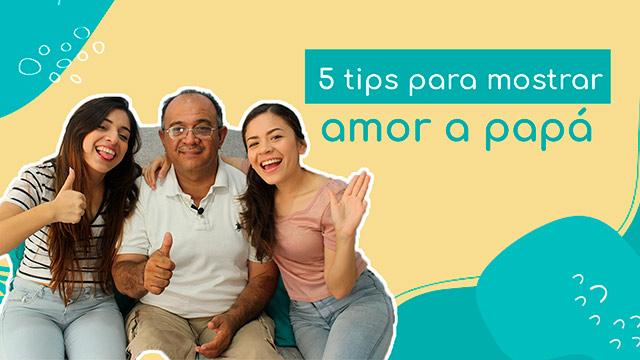 5 tips para mostrar amor a papá