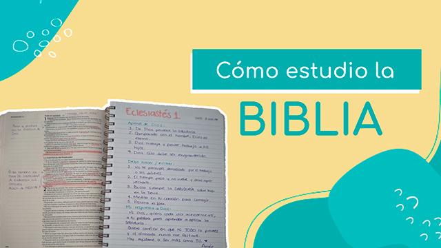 ¿Cómo estudio mi Biblia?